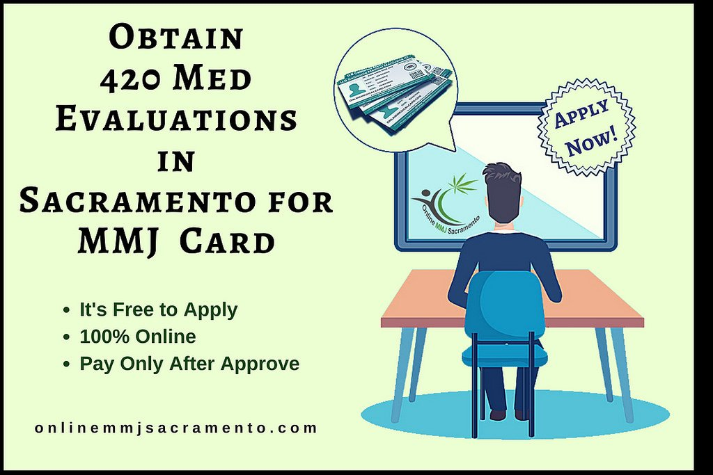 Obtain 420 Med Evaluations In Sacramento For Mmj Card