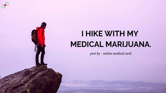 Hiking After Getting Evaluated by Medical Marijuana