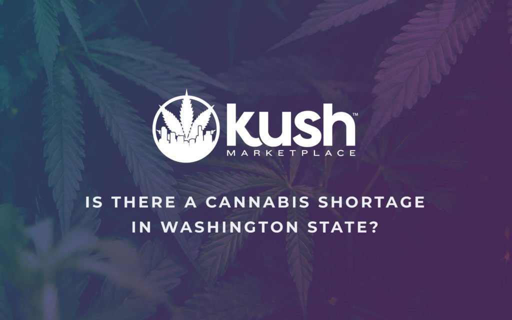 Is There a Cannabis Shortage in Washington State?